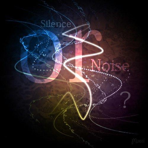 Silence or Noise?